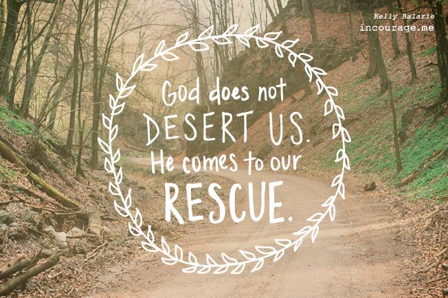 God does not desert us
