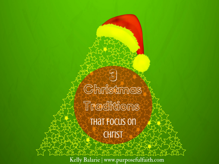 Christmas Traditions that Focus on Christ