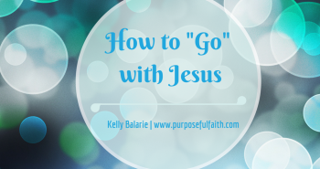 How to Go with Jesus