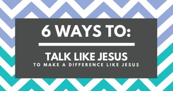Talk Like Jesus