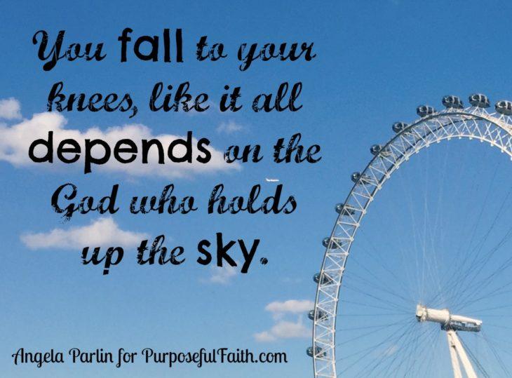 pray God holds sky