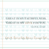 Great is His Faithfuless and Love quote for Purposeful Faith