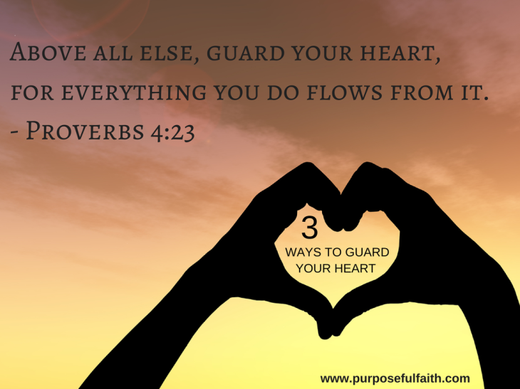 3 ways to guard your heart