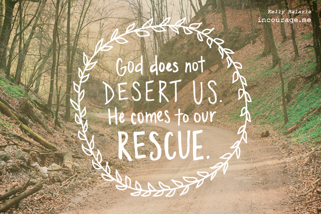 God does not desert us