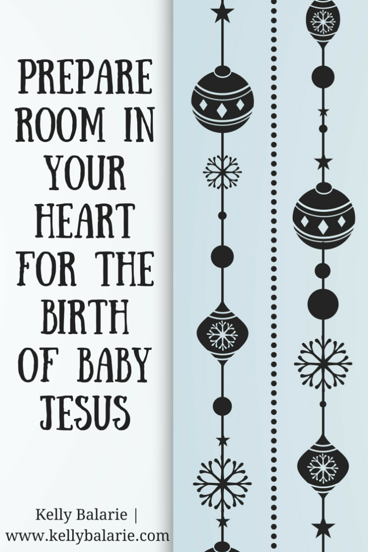 Prepare your heart for the birth of baby Jesus