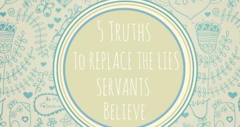 Lies Servants Believe