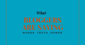 What Bloggers Have to Say