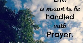 pray handle life