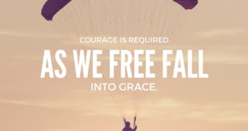 courage is required as we free fall into grace quote by Katie M. Reid for Kelly Balarie's Purposeful Faith