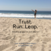 Trust, run, leap quote and image by Katie M. Reid Photography for Kelly Balarie's Purposeful Faith blog