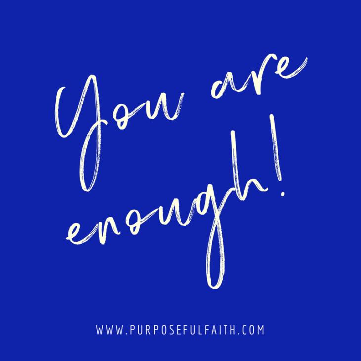 When You Feel You're Not Good Enough - Purposeful Faith